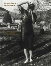 Nora Burnett Abrams et George Lange - Francesca Woodman - Portrait of a Reputation.