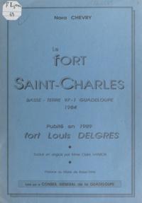 Nora Chevry et Jérôme Clery - Le Fort Saint-Charles - Le Fort Louis Delgrès.