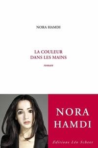 Nora Hamdi - La couleur dans les mains.