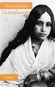 Nora Hamdi - La maquisarde.