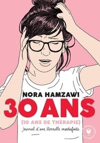 Nora Hamzawi - 30 ans (10 ans de thérapie) - Journal d'une éternelle insatisfaite.