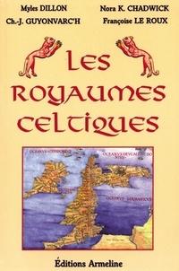 Nora-K Chadwick et Christian-J Guyonvarc'h - Les Royaumes Celtiques.