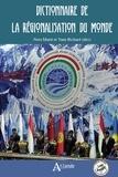 Nora Mareï et Yann Richard - Dictionnaire de la régionalisation du monde.