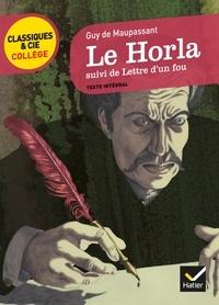 Le Horla, suivi de Lettre d'un fou.