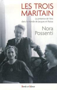 Nora Possenti Ghiglia - Les trois Maritain - Le présence de Véra dnas le monde de Jacques et Raïssa Maritain.