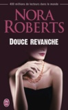 Nora Robert - Douce revanche.