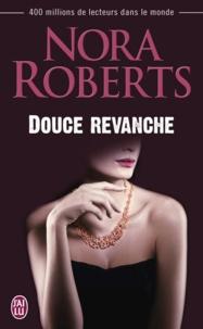 Nora Robert - Douce revanche.