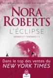 Nora Roberts - Abîmes et ténèbres Tome 1 : L'éclipse.
