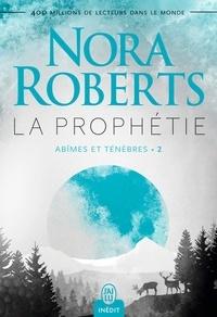Nora Roberts - Abîmes et ténèbres Tome 2 : La prophétie.