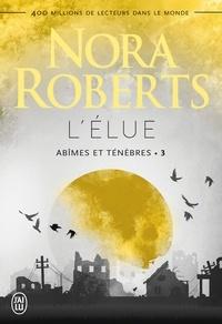 Nora Roberts - Abîmes et ténèbres Tome 3 : L'élue.