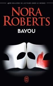 Nora Roberts - Bayou.