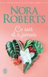 Nora Roberts - Ce soir et à jamais.