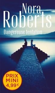 Nora Roberts - Dangereuse tentation.