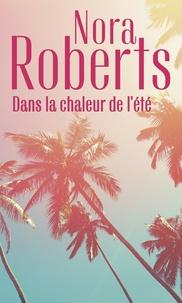 Nora Roberts - Dans la chaleur de l'été - Sous le soleil d'Arizona - Une singulière attirance.