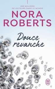 Nora Roberts - Douce revanche.