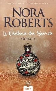 Nora Roberts et Sylvie Del Cotto - Féeries (Tome 1) - Le Château des Secrets.