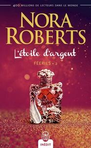 Nora Roberts et Sylvie Del Cotto - Féeries (Tome 2) - L'étoile d'argent.