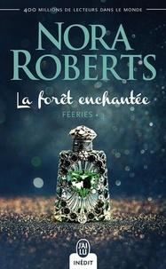 Nora Roberts et Sylvie Del Cotto - Féeries (Tome 3) - La forêt enchantée.