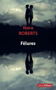 Nora Roberts - Fêlures.
