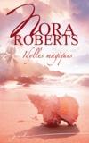 Nora Roberts - Idylles magiques.
