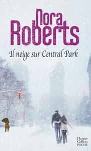 Nora Roberts - Il neige sur Central Park.