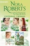"""Nora Roberts - Intégrale de la série """"L'héritage des Calhoun""""."""