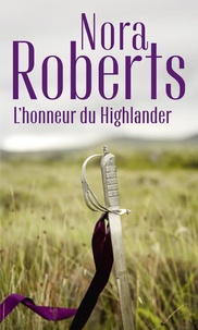 Téléchargements de livres epub gratuits L'honneur du Highlander  - Serena la rebelle - Contre vents et marées (Litterature Francaise) FB2 PDF par Nora Roberts 9782280431767