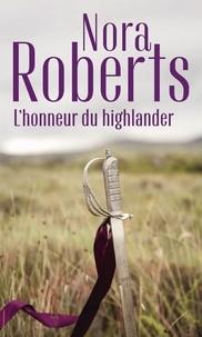 L'honneur du Highlander- Serena la rebelle ; Contre vents et marées - Nora Roberts | Showmesound.org