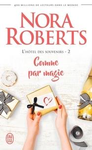 Nora Roberts - L'hôtel des souvenirs Tome 2 : Comme par magie.