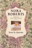 Nora Roberts - L'hôtel des souvenirs Tome 3 : Sous le charme.