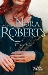 Nora Roberts - L'irlandaise.