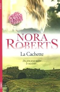 Nora Roberts - La cachette.
