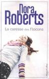 Nora Roberts - La caresse des flocons.