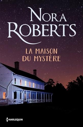 Nora Roberts - La maison du mystère.