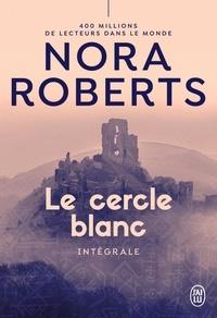 Nora Roberts - Le cercle blanc Intégrale : Tome 1,  La croix de Morrigan ; Tome 2, La danse des dieux ; Tome 3, La vallée du silence.