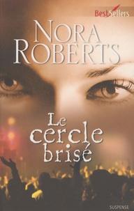 Nora Roberts - Le cercle brisé.