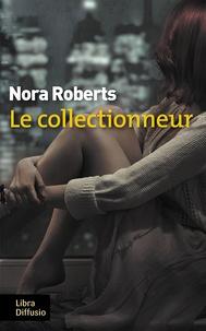 Téléchargez les manuels scolaires dans le coin Le collectionneur en francais 9782844928221 par Nora Roberts