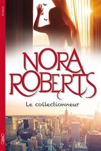 Nora Roberts - Le collectionneur.