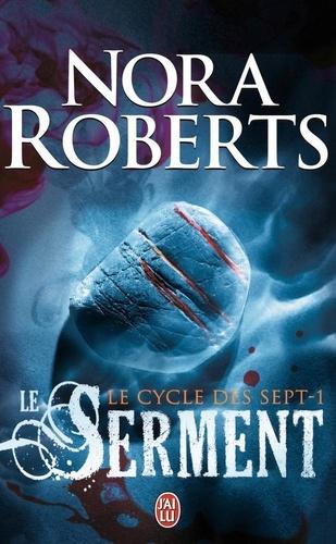 Nora Roberts - Le cycle des 7 Tome 1 : Le serment.