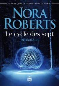 Nora Roberts - Le cycle des sept Intégrale : Tome 1, Le serment ; Tome 2, Le rituel ; Tome 3, La Pierre Païenne.