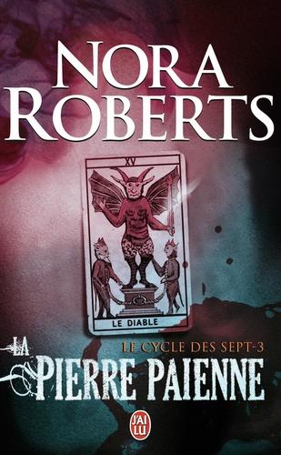 Nora Roberts - Le cycle des sept Tome 3 : La pierre paienne.