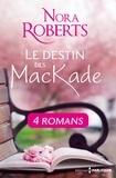 Nora Roberts - Le destin des MacKade - L'intégrale.