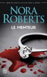 Nora Roberts - Le menteur.
