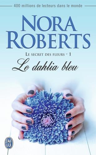 Le secret des fleurs Tome 1 Le dahlia bleu