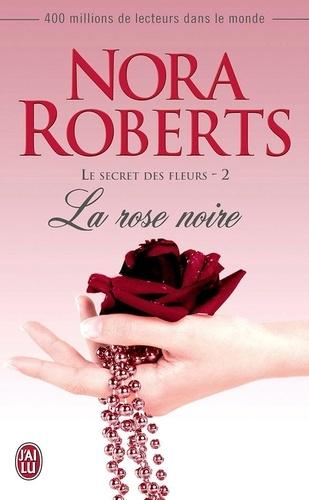 Le secret des fleurs Tome 2 La rose noire