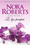 Nora Roberts - Le secret des fleurs Tome 3 : Le lys pourpre.