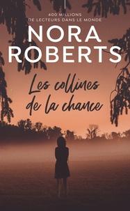 Nora Roberts - Les collines de la chance.
