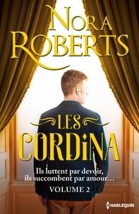 Nora Roberts - Les Cordina Tome 2 : Le défi de Bennett ; Le destin de Camilla.