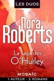 Nora Roberts - Les duos - Nora Roberts (La saga des O'Hurley -2 romans) - La saga des O'Hurley.