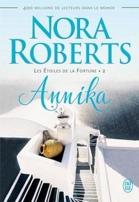 Nora Roberts - Les Etoiles de la Fortune Tome 2 : Annika.